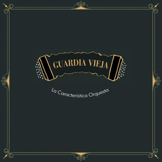 Disco Vinilo La Característica Orquesta . Guardia Vieja