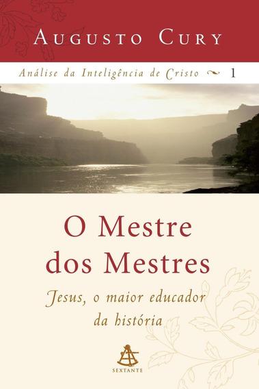 O Mestre Dos Mestres - Jesus, O Maior Educador Da História