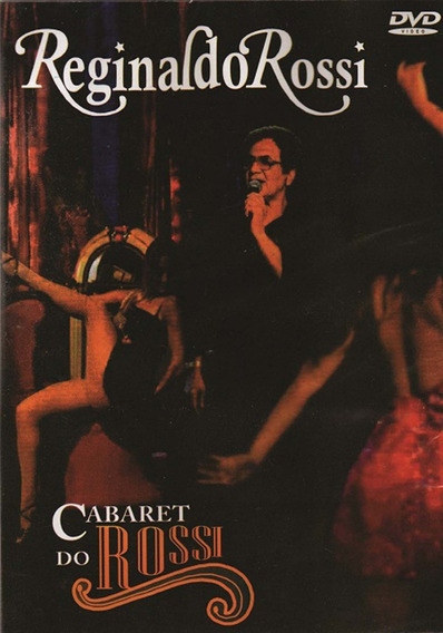 Dvd Reginaldo Rossi Cabaret Do Rossi Original