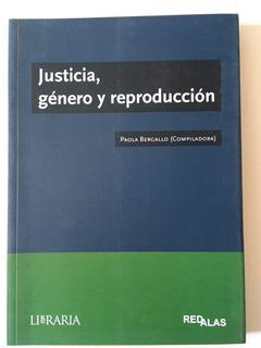 Justicia Género Y Reproducción - Paola Bergallo - Libraria