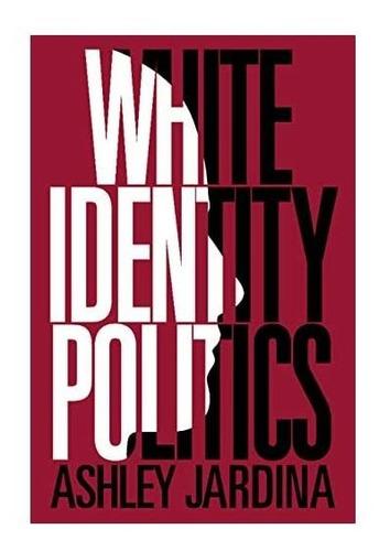 Imagen 1 de 1 de Blanco Identidad Política (estudios De Cambridge En Opinión