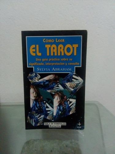 Cómo Leer El Tarot, Una Guía Práctica - Sylvia Abraham