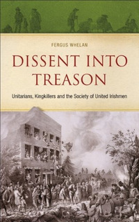 Book : Dissent Into Treason: King-killers, Unitarians And...