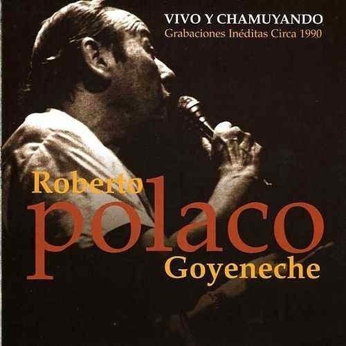 Roberto Goyeneche - Vivo Y Chamuyando - Cd
