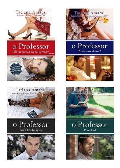 Coleção 4 Livros - O Professor - Tatiana Amaral - Lacrado