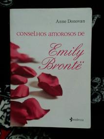 Livro: Conselhos Amorosos De Emily Brontë - Anne Donovan
