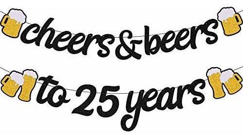 Imagen 1 de 7 de 25 Decoraciones De Cumpleaños Saludos Y Cervezas A 25 Años