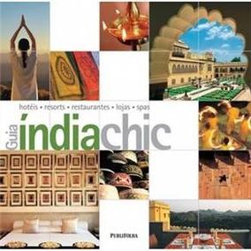 Guia Índia Chic: Hotéis, Resorts, Restaurantes, Loja