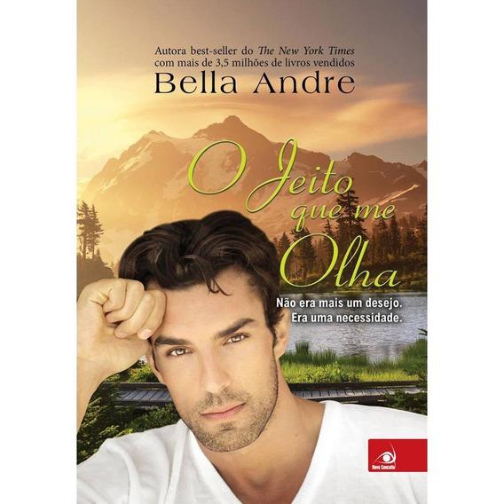 Livro - O Jeito Que Me Olha - Bella Andre - Novo Conceito