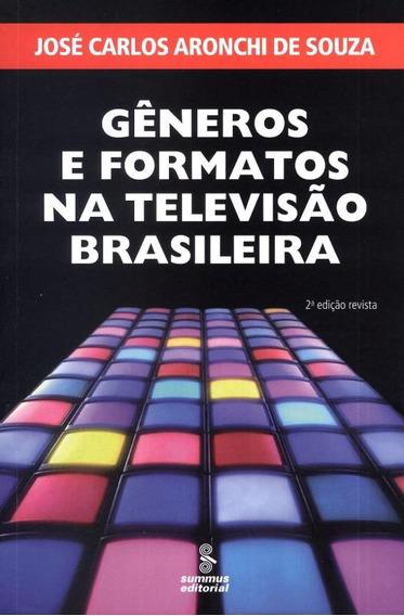 Generos E Formatos Na Televisao Brasileira - 2º Ed