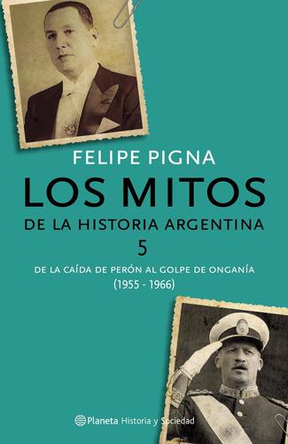Imagen 1 de 3 de Mitos De La Historia Argentina 5 De Felipe Pigna - Planeta