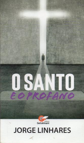 Livro: O Santo E O Profano - Jorge Linhares *seminovo