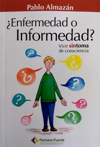 Imagen 1 de 2 de Pablo Almazán - ¿enfermedad O Informedad?