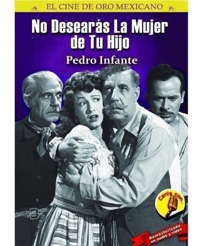 No Desearas A La Mujer De Tu Hijo Pedro Infante Pelicula Dvd