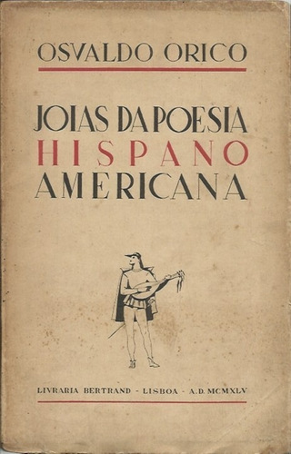 Jóias Da Poesia Hispano Americana - Oswaldo Orico (org.)