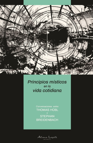 Thomas Hubl - Principios Misticos - Editorial Alma Lepik