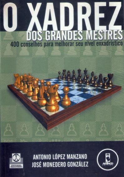 Livro: O Xadrez Dos Grandes Mestres - (400 Conselhos, Dicas)