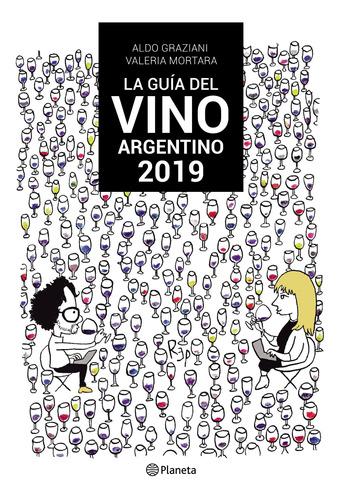 Imagen 1 de 3 de La Guia Del Vino Argentino 2019 De Aldo Graziani - Planeta