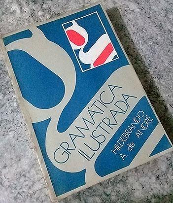 Livro - Gramática Ilustrada - Hildebrando A. De André
