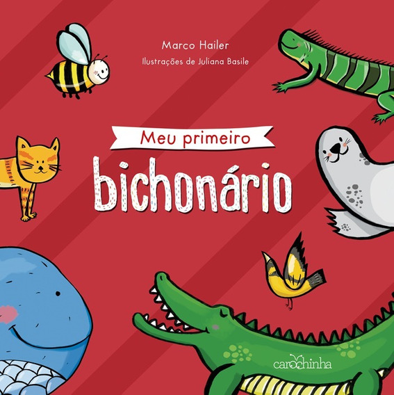 Livro Meu Primeiro Bichonário Editora Carochinha