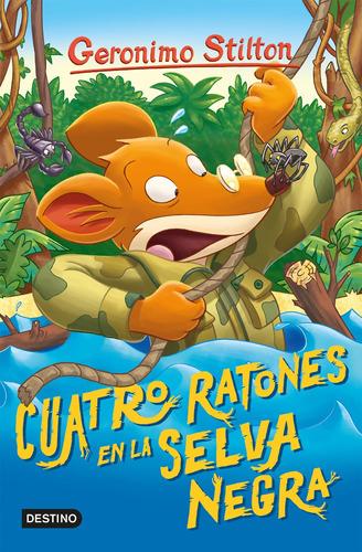 Imagen 1 de 3 de Geronimo Stilton 10. Cuatro Ratones En La Selva