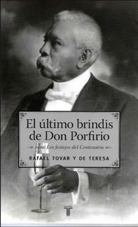 El Último Brindis De Don Porfirio.libro Pasta Dura