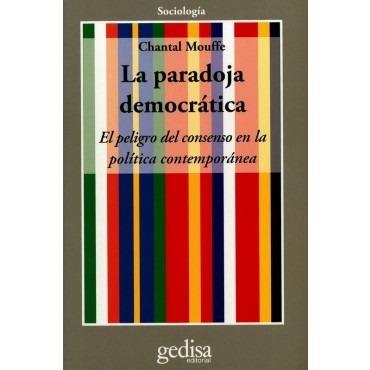 La Paradoja Democrática, Mouffe, Ed. Gedisa