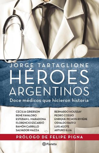Imagen 1 de 2 de Héroes Argentinos De Jorge Tartaglione - Planeta