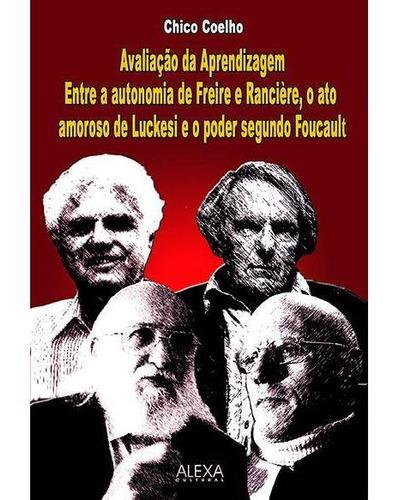 Imagem 1 de 1 de Avaliação Da Aprendizagem Entre A Autonomia De Freire E Ranc