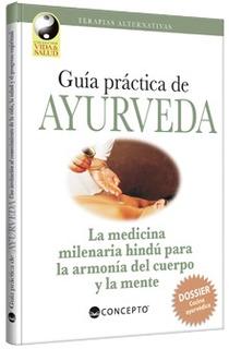 Guía Práctica De Ayurveda Medicina Milenaria Hindú Latinbook