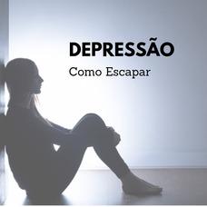 Depressão - Como Escapar