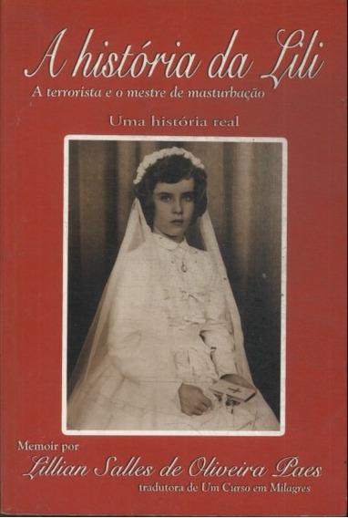 A História Da Lili / A Terrorista E O Mestre De Masturbação