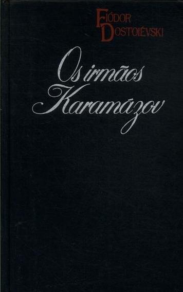 Os Irmãos Karamazov - Fiódor Dostoiévski
