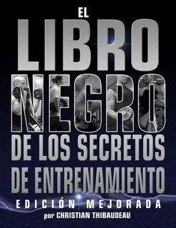 El Libro Negro De Los Secretos De Entrenamiento! Gimnasio
