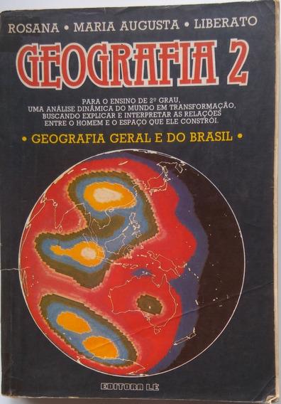 Livro Geografia 2 - Rosana, Maria Augusta E Liberato
