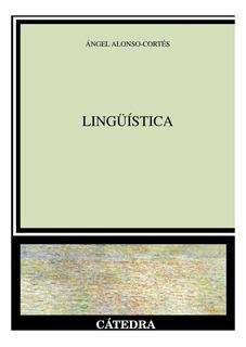 Lingüística, Angel Alonso Cortes, Ed. Cátedra