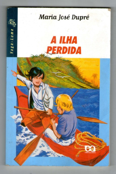 Livro: A Ilha Perdida - Série Vaga-lume - Maria José Dupré