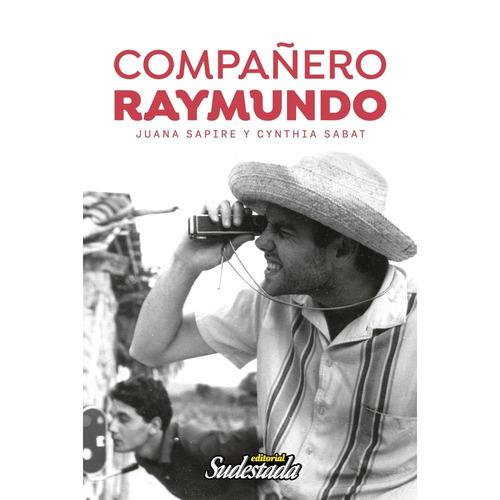 Compañero Raymundo - Juana Sapire Y Cynthia Sabat
