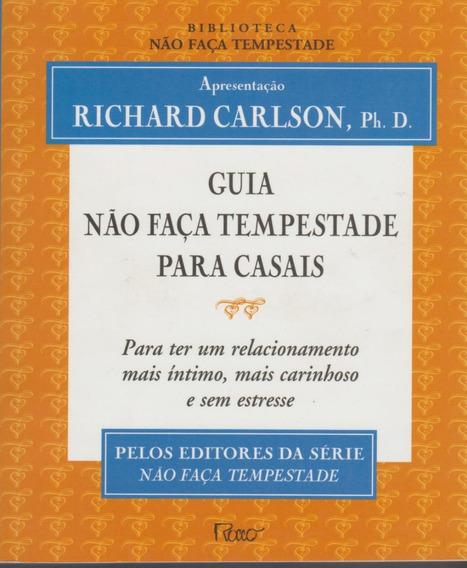 Livro Não Faça Tempestade Para Casais Richard Carlson Ph.d.