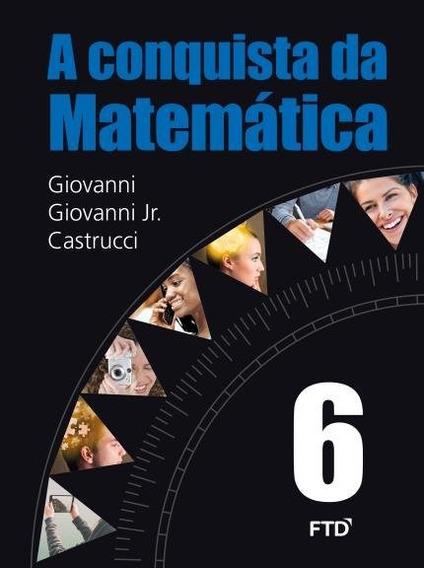 A Conquista Da Matemática - 6º Ano (frete Grátis)
