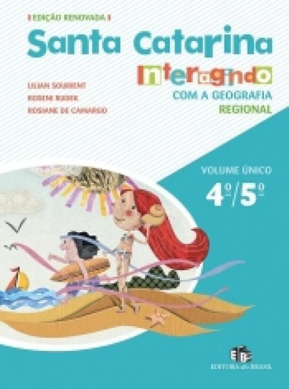 Santa Catarina Interagindo Com A Geografia - Ed Do Brasil