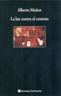 La Luz Contra El Centeno, Alberto Muñoz, Continente