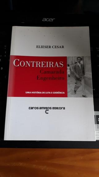 Contreiras Camarada Engenheiro De Elieser Cesar #