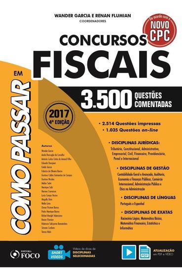 Como Passar Em Concursos Fiscais - 4ª Ed. - 2017