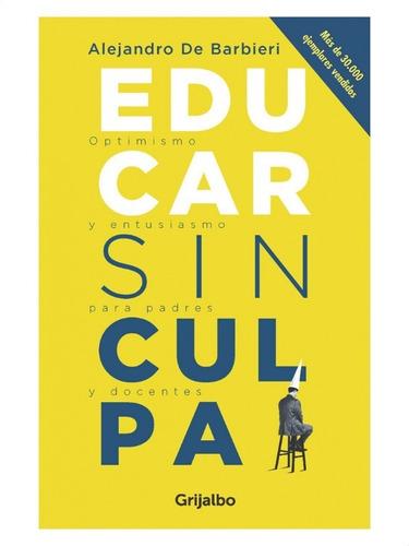 Educar Sin Culpa Optimismo » Alejandro De Barbieri