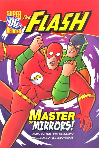 Master Of Mirrors! - Dc Super Heroes - The Flash - Raintree