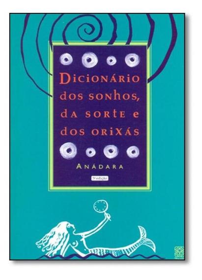 Dicionario Dos Sonhos Da Sorte E Dos Orixas