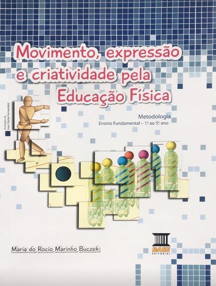 Movimento, Expressão E Criatividade Pela Educação Física