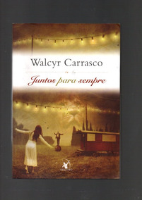 Livro Juntos Para Sempre - Walcyr Carrasco /2013