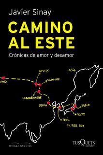 Camino Al Este De Javier Sinay- Tusquets